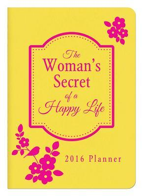 The Woman's Secret of a Happy Life 2016 Planner