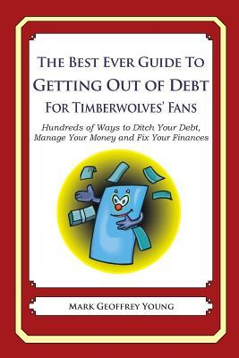 The Best Ever Guide to Getting Out of Debt for Timberwolves' Fans