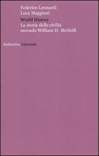 World history. La storia delle civiltà secondo William H. McNeill