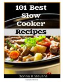 101 Best Slow Cooker Recipes
