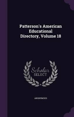Patterson's American Educational Directory, Volume 18