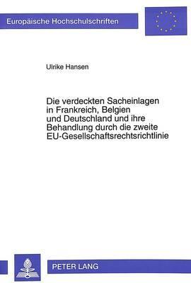 Die verdeckten Sacheinlagen in Frankreich, Belgien und Deutschland und ihre Behandlung durch die zweite EU-Gesellschaftsrechtsrichtlinie