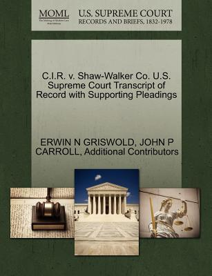C.I.R. V. Shaw-Walker Co. U.S. Supreme Court Transcript of Record with Supporting Pleadings