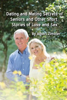 Dating and Mating Secrets of Seniors