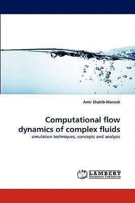Computational flow dynamics of complex fluids