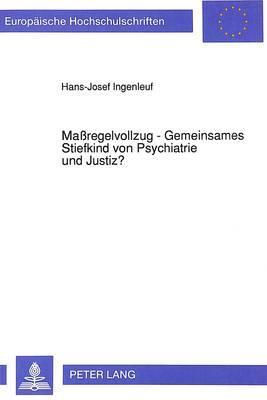 Maßregelvollzug - Gemeinsames Stiefkind von Psychiatrie und Justiz?