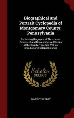 Biographical and Portrait Cyclopedia of Montgomery County, Pennsylvania