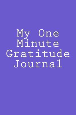 My One Minute Gratitude Journal