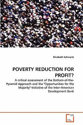 POVERTY REDUCTION FOR PROFIT?
