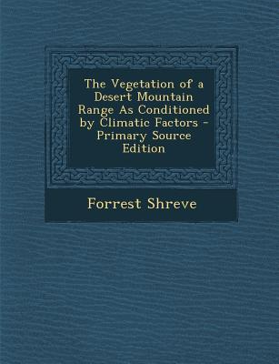 The Vegetation of a Desert Mountain Range as Conditioned by Climatic Factors