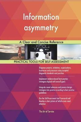 Information Asymmetry a Clear and Concise Reference