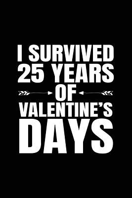 I Survived 25 Years of Valentine's Days