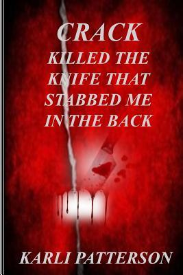 Crack Killed The Knife That Stabbed Me In The Back