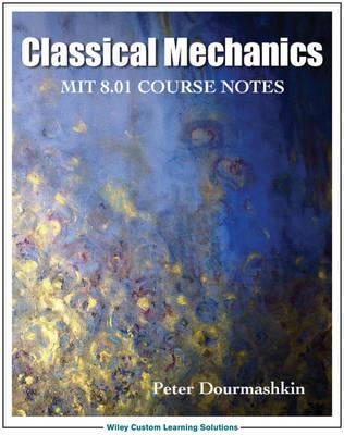 Classical Mechanics 8.01 Mit/Edx Edition