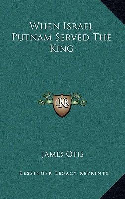 When Israel Putnam Served the King