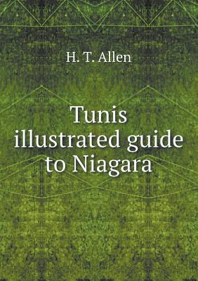 Tunis Illustrated Guide to Niagara