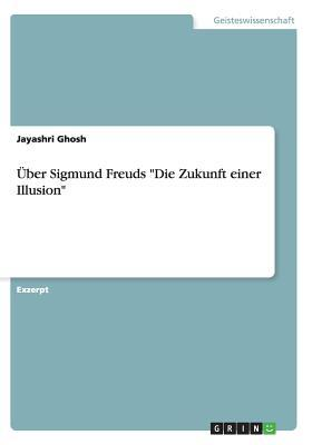 """Über Sigmund Freuds """"Die Zukunft einer Illusion"""""""