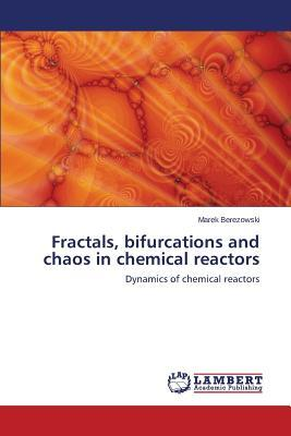 Fractals, bifurcations and chaos in chemical reactors