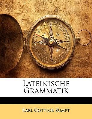 Lateinische Grammatik, Achte Ausgabe