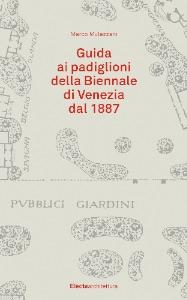 Guida ai padiglioni della Biennale di Venezia dal 1887