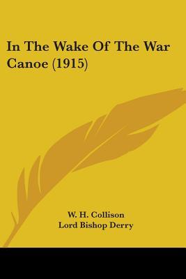 In The Wake Of The War Canoe
