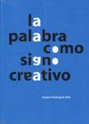 La palabra como signo creativo