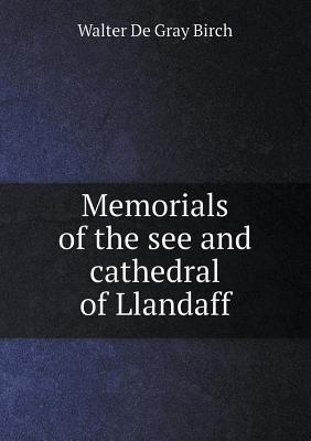 Memorials of the See and Cathedral of Llandaff