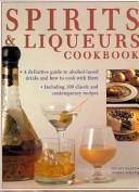 Spirits & Liqueurs Cookbook