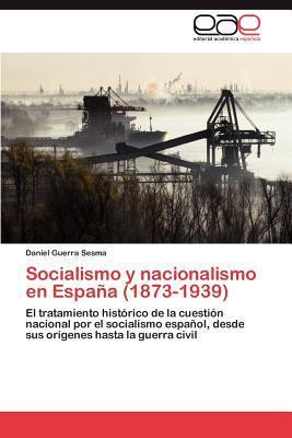 Socialismo y nacionalismo en España (1873-1939)