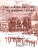 From Soldier's Home to Medical Center