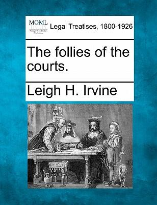 The Follies of the Courts.