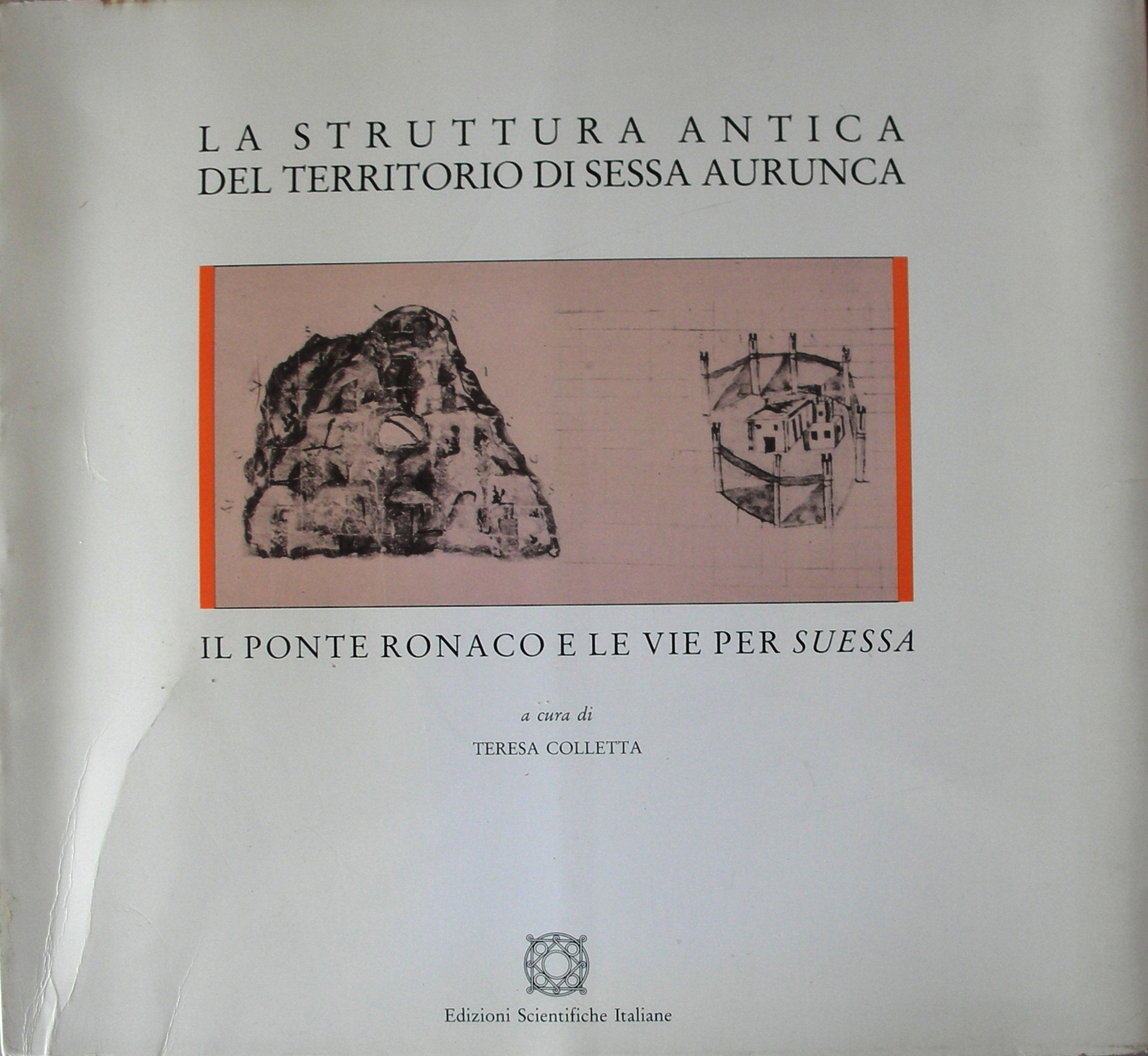 La struttura antica del territorio di Sessa Aurunca
