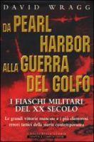 Da Pearl Harbor alla guerra del Golfo