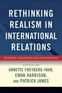 Rethinking Realism in International Relations