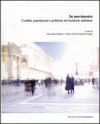 In movimento. Confini, popolazioni e politiche nel territorio milanese