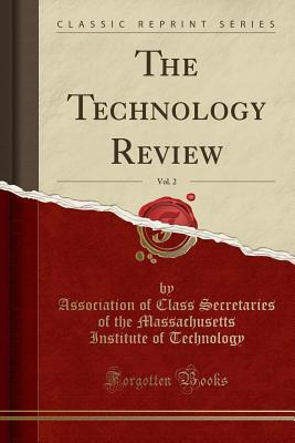 The Technology Review, Vol. 2 (Classic Reprint)