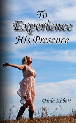 To Experience His Presence