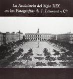 La Andalucía del siglo XIX en las fotografías de J. Laurent y Cía. : Cádiz 1999