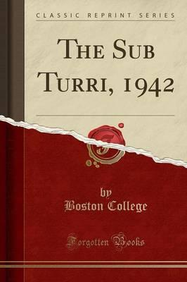 The Sub Turri, 1942 (Classic Reprint)