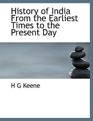 History of India From the Earliest Times to the Present Day