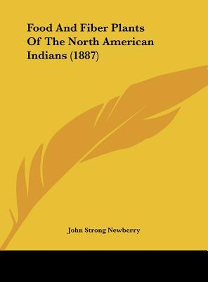 Food and Fiber Plants of the North American Indians (1887)
