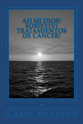 Ah mi Dios! Sobrevivi tratamientos de cancer! / Oh My God! I Survived Cancer Treatments!