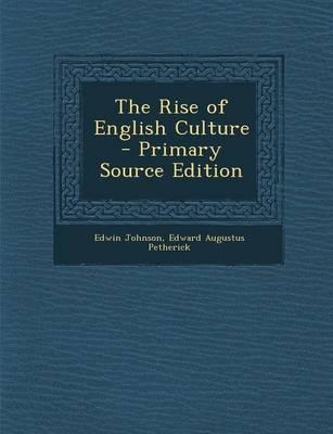 The Rise of English Culture - Primary Source Edition