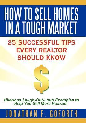 How to Sell Homes in a Tough Market