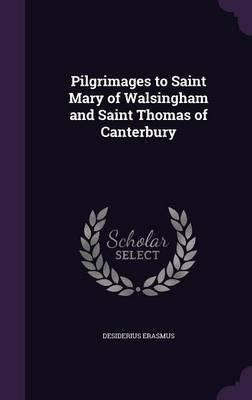 Pilgrimages to Saint Mary of Walsingham and Saint Thomas of Canterbury