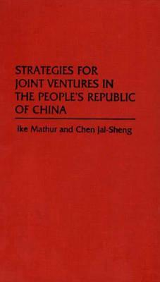 Strategies for Joint Ventures in the People's Republic of China