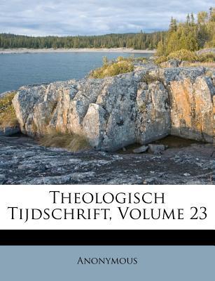 Theologisch Tijdschrift, Volume 23