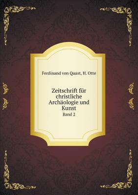 Zeitschrift Fur Christliche Archaologie Und Kunst Band 2