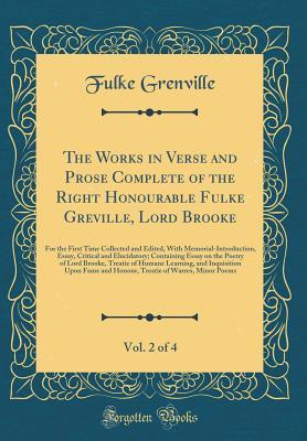 The Works in Verse and Prose Complete of the Right Honourable Fulke Greville, Lord Brooke, Vol. 2 of 4