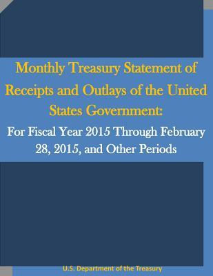 Monthly Treasury Statement of Receipts and Outlays of the United States Government